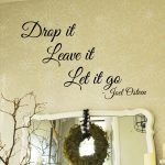 Drop it… Leave It… Let It Go