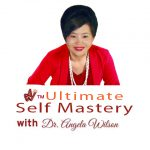 Result Driven Self Mastery with Dr. Angela Wilson