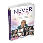 "Seven Powerful Life Changing Secrets in ""Never Give Up"""